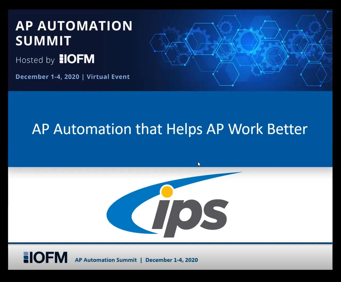 IOFM AP Automation Summit 2020 - IPS Demo: AP Automation