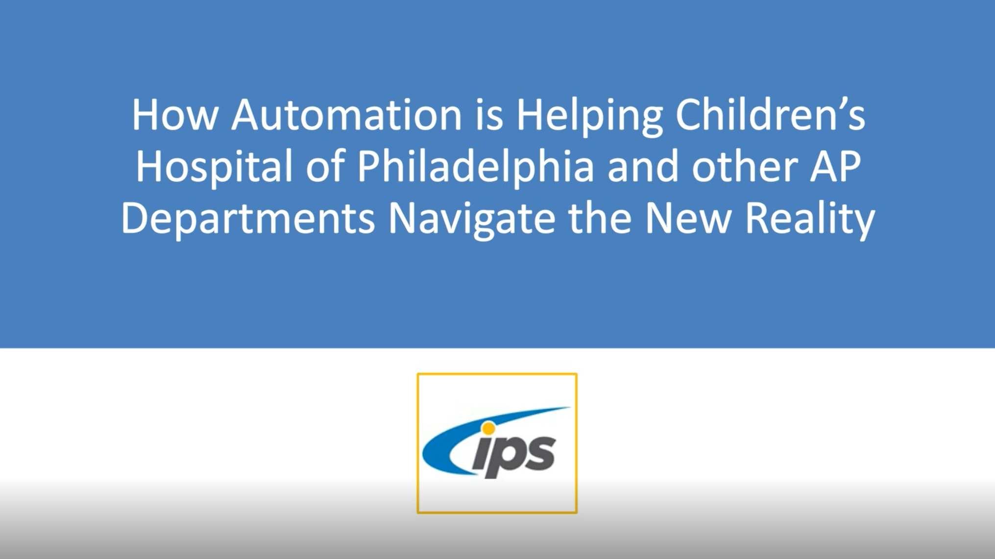 SSON IPS How AP Automation is Helping CHOP